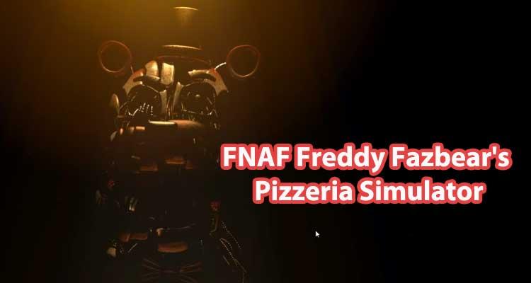 FNAF Freddy Fazbear's Pizzeria Simulator