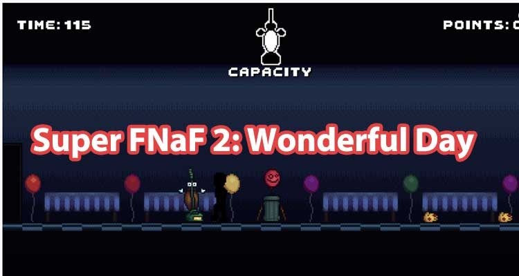 Super FNaF 2: Wonderful Day -Series containing various characters