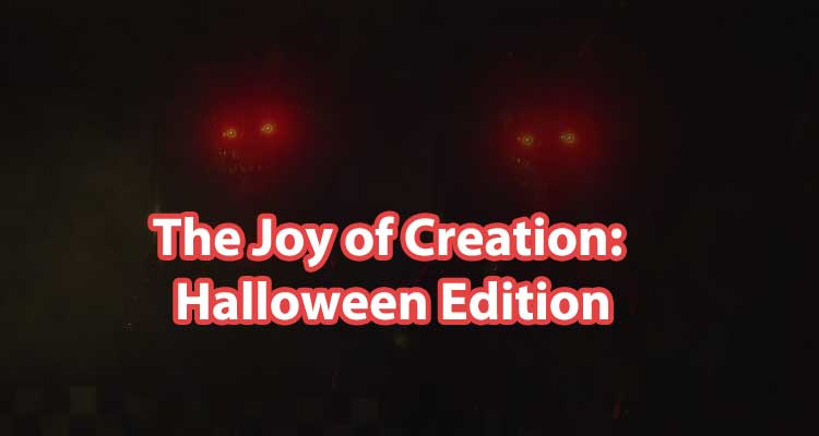 The Joy of Creation: Halloween Edition – World of Fazbear's Fright