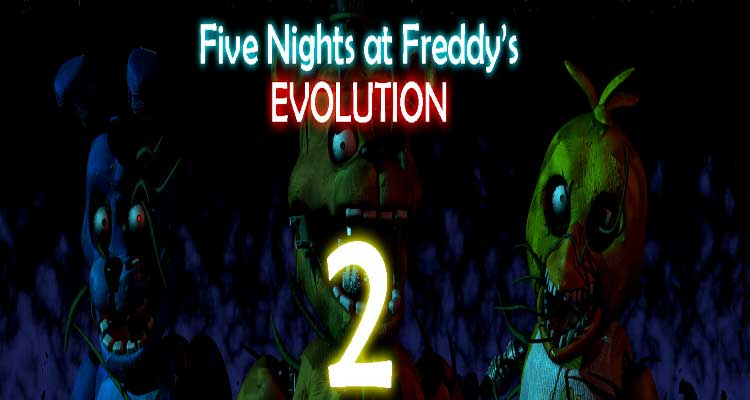 Five Nights at Freddy's Evolution 2