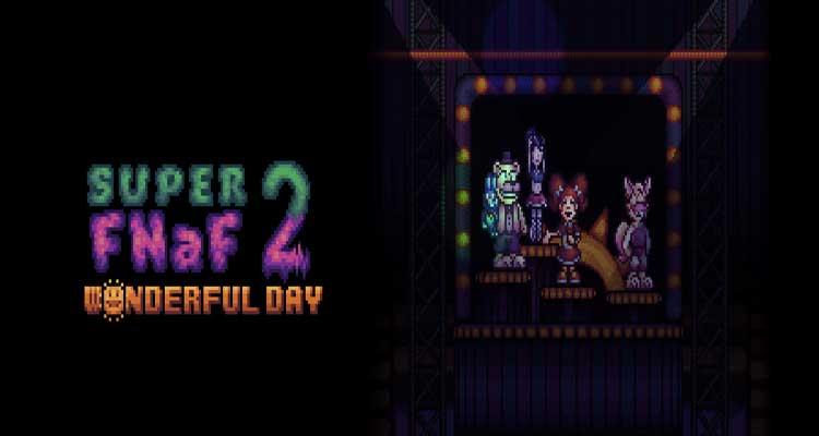 Super FNaF 2: Wonderful Day Download APK for Android