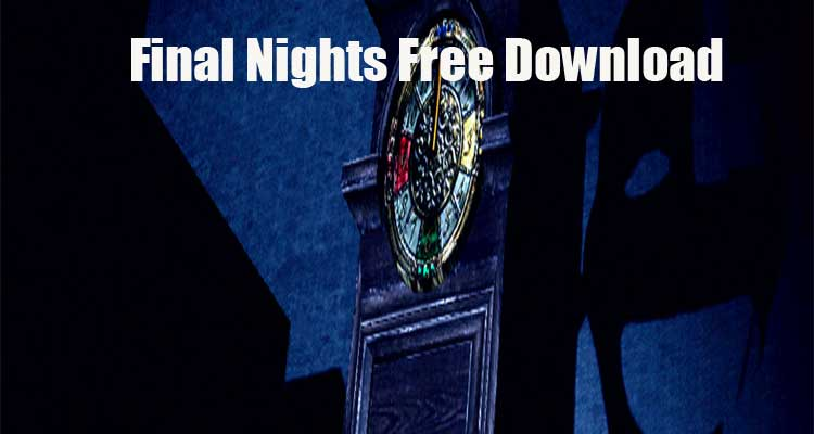 Final Nights Free Download