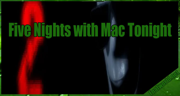 Five Nights with Mac Tonight 2 Free Download