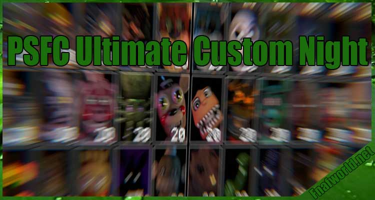 PSFC Ultimate Custom Night Free Download