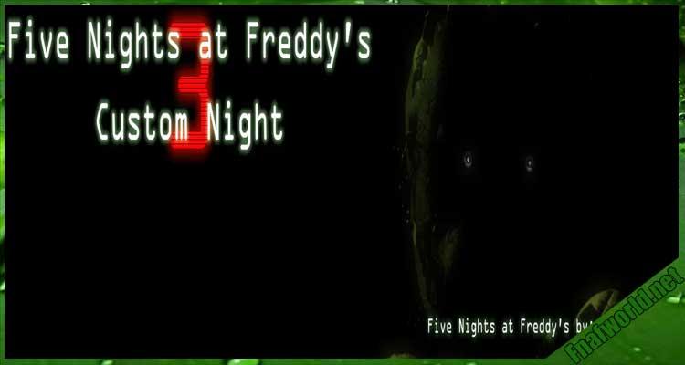 Five Nights at Freddy's 3 Custom Night