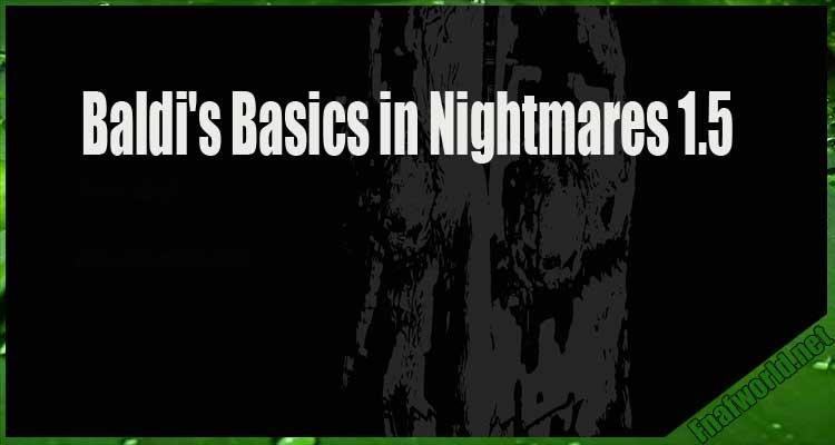 Baldi's Basics in Nightmares 1.5 Free Download