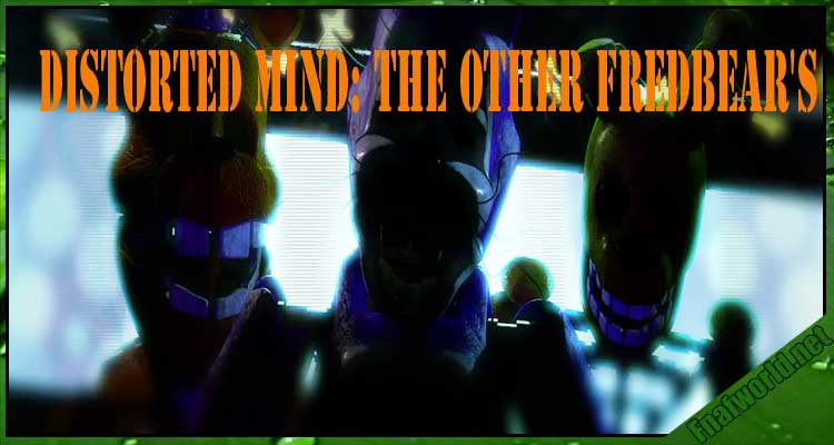 Distorted Mind: The Other Fredbear's